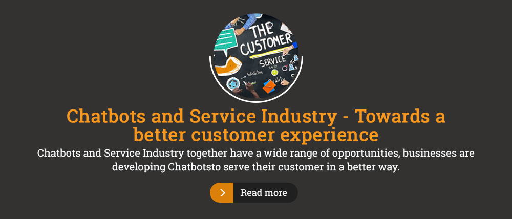 Chatbots and service Industry- towards better customer experience