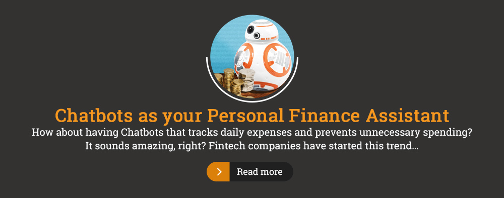Chatbots as your Personal Finance Assistant