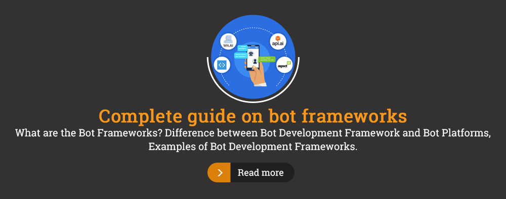 Complete guide on Bot Frameworks