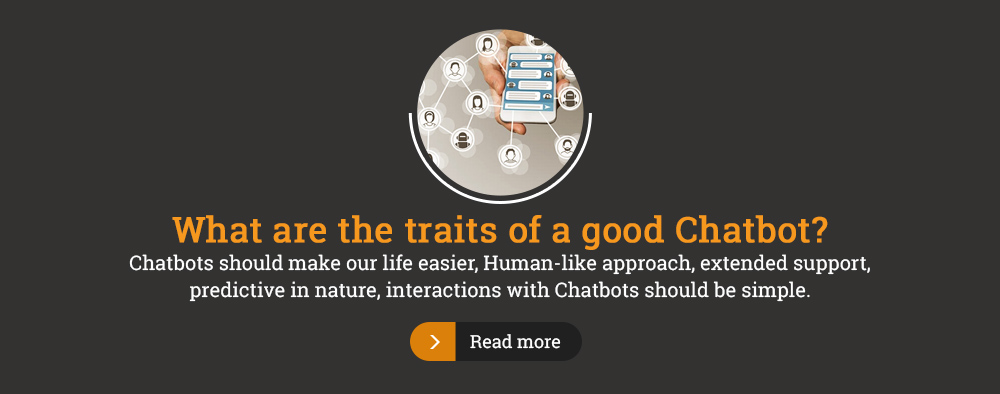 What are the traits of a good Chatbot