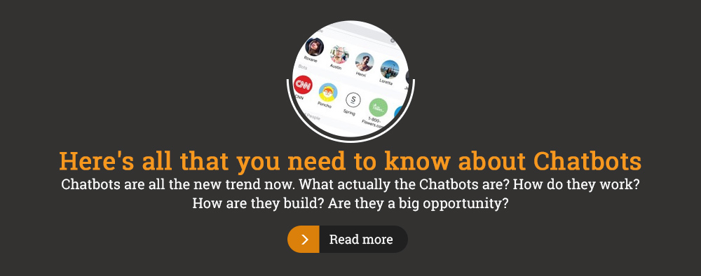 Here's all that you need to know about Chatbots